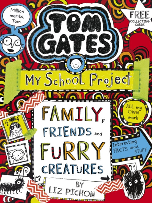 Liz Pichon - Tom Gates : Family, Friends and Creatures (AGE 9+) (12th In Series)
