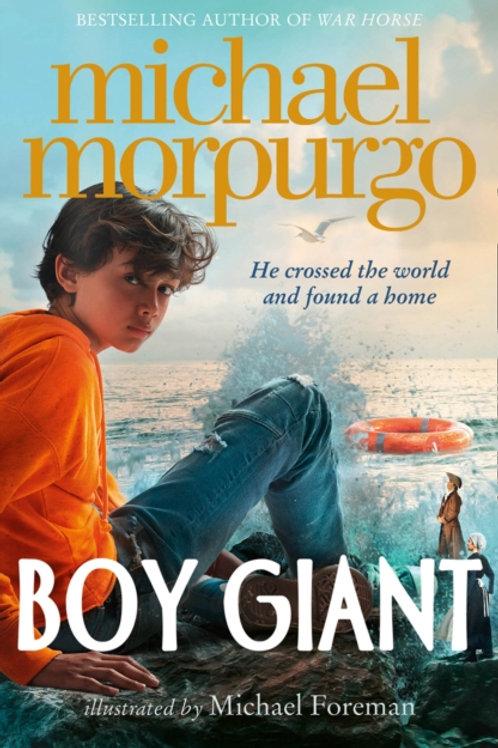 Michael Morpurgo - The Boy Giant (AGE 9+)