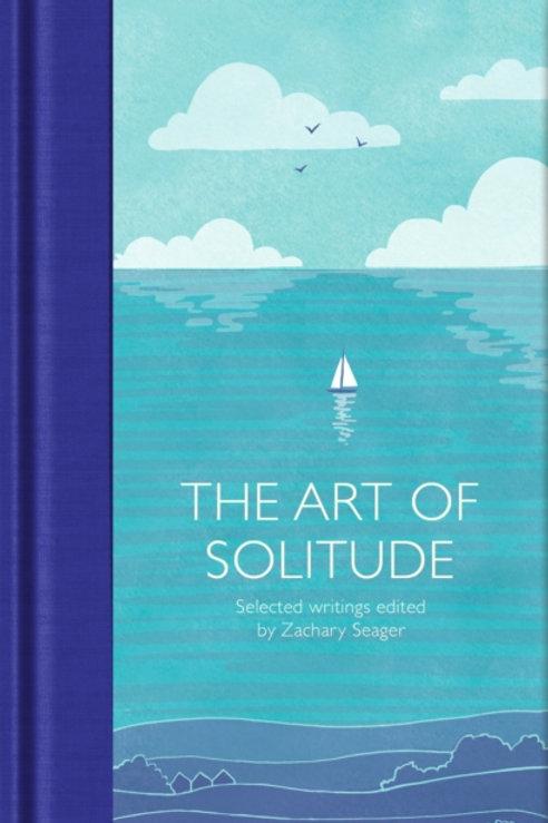 The Art of Solitude : Selected Writings (HARDBACK)