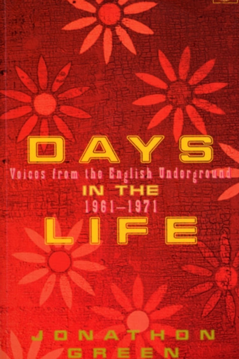 Jonathon Green - Days In The Life : Voices From The English Underground 61 - 71