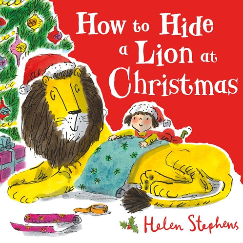 Helen Stephens - How To Hide A Lion At Christmas (AGE 3+)