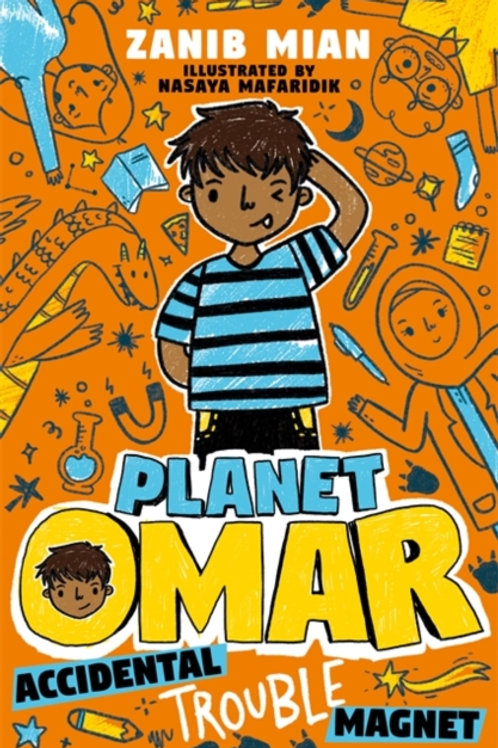 Zanib Mian - Planet Omar: Accidental Trouble Magnet (AGE 9+)