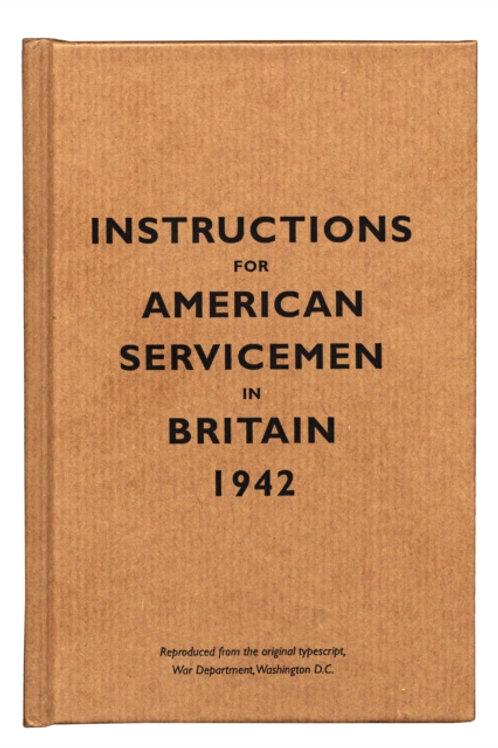 Instructions For American Servicemen In Britain, 1942 (HARDBACK)