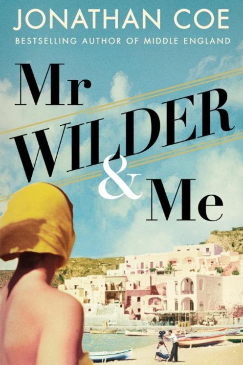 Jonathan Coe - Mr Wilder and Me (SIGNED COPY) (HARDBACK)