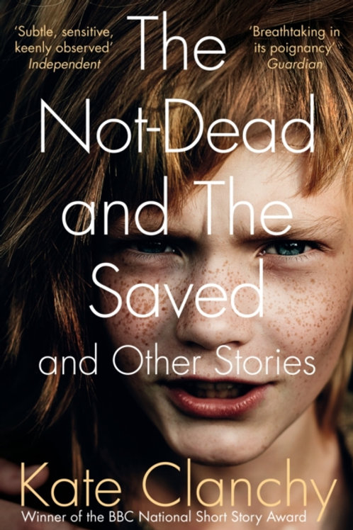 Kate Clanchy - Not-Dead And The Saved