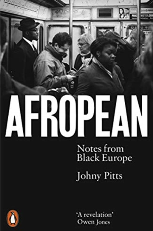 Johny Pitts - Afropean : Notes From Black Europe