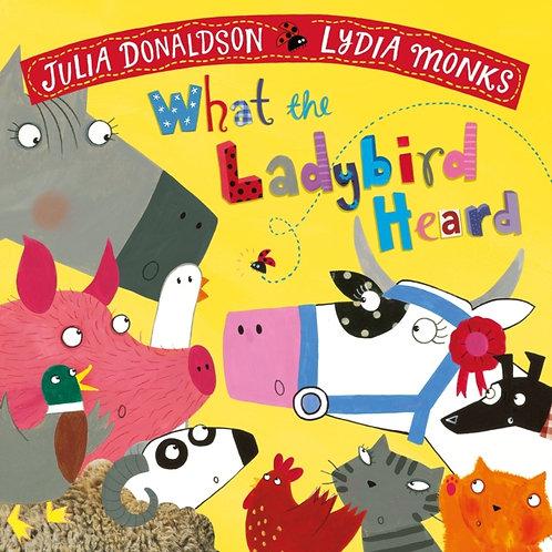 Julia Donaldson - What The Ladybird Heard (AGE 3+)