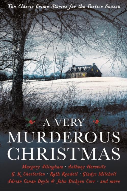 A Very Murderous Christmas : Ten Classic Crime Stories For The Festive Season