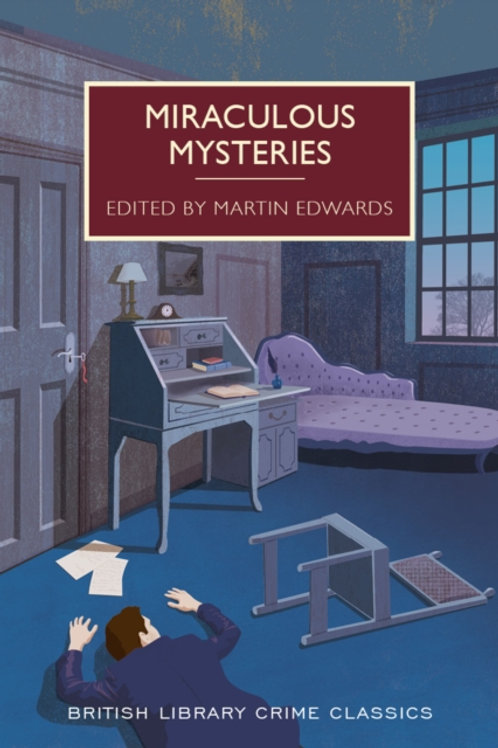 Martin Edwards (ed.) - Miraculous Mysteries : Locked-Room Murders