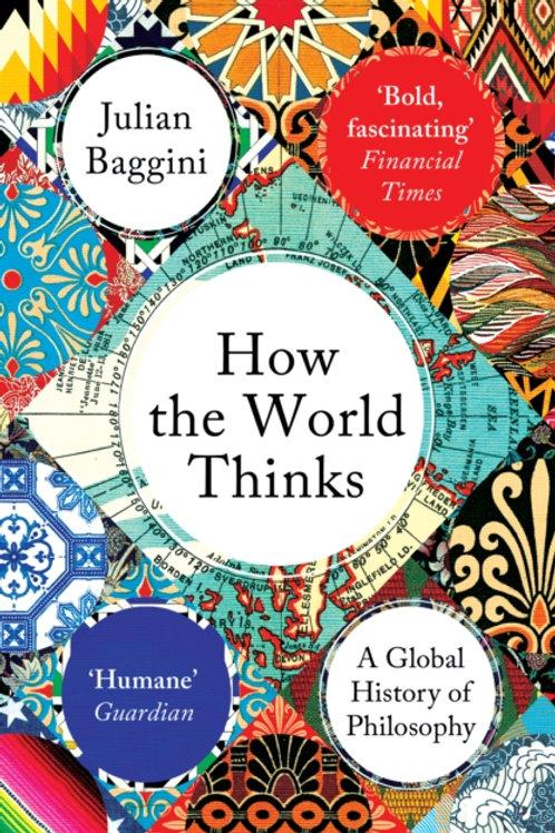 Julian Baggini - How The World Thinks