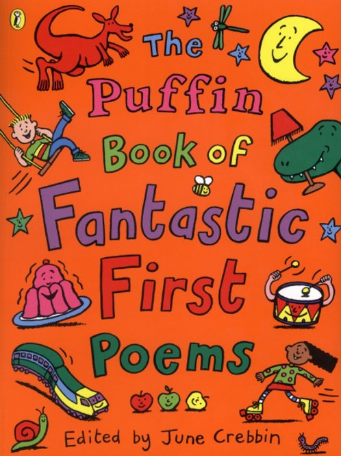 The Puffin Book of Fantastic First Poems (AGE 5+)