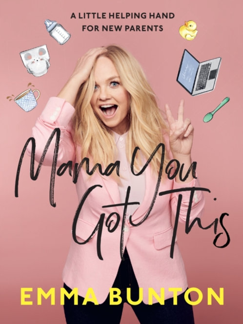 Emma Bunton - Mama You Got This (SIGNED COPY) (HARDBACK)
