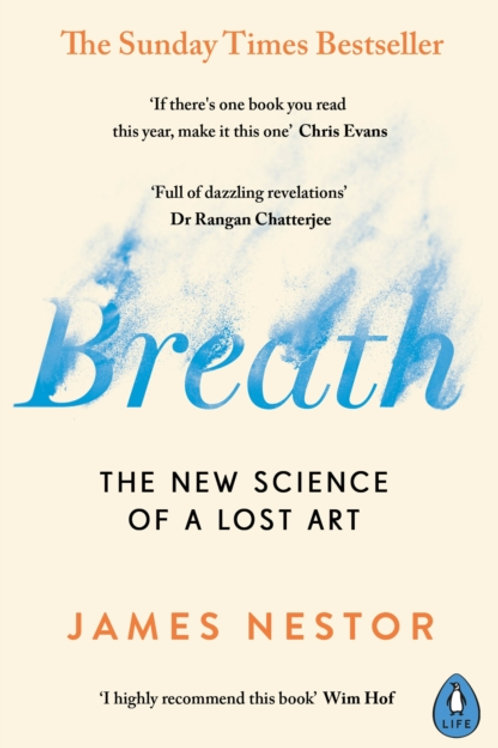 James Nestor - Breath : The New Science Of A Lost Art