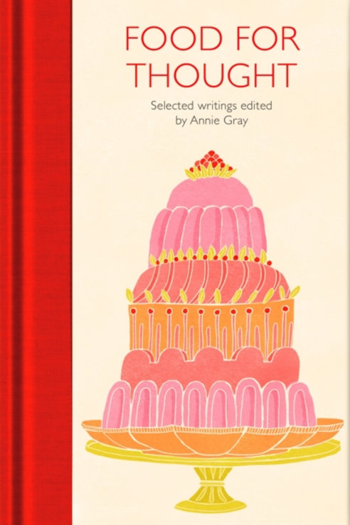 Food for Thought : Selected Writings (HARDBACK)
