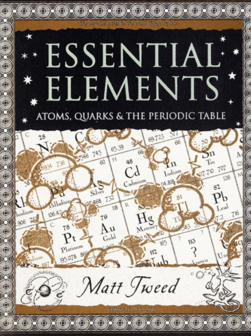 M. Tweed - Essential Elements : Atoms, Quarks, And The Periodic Table