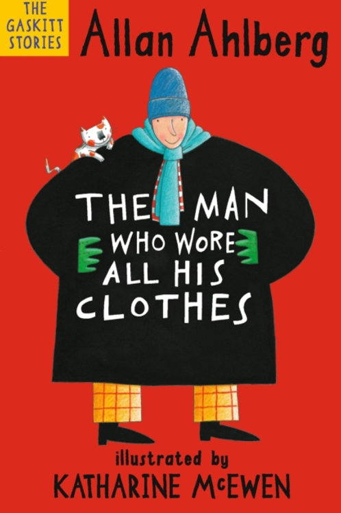 Allan Ahlberg - The Man Who Wore All His Clothes (AGE 6+)
