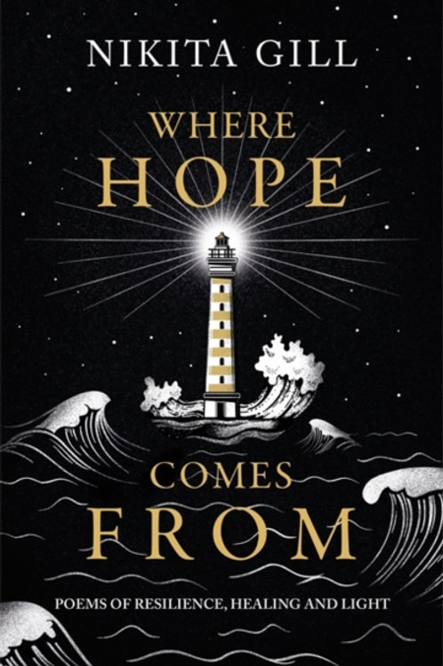 Nikita Gill - Where Hope Comes From : Healing poetry (HARDBACK)