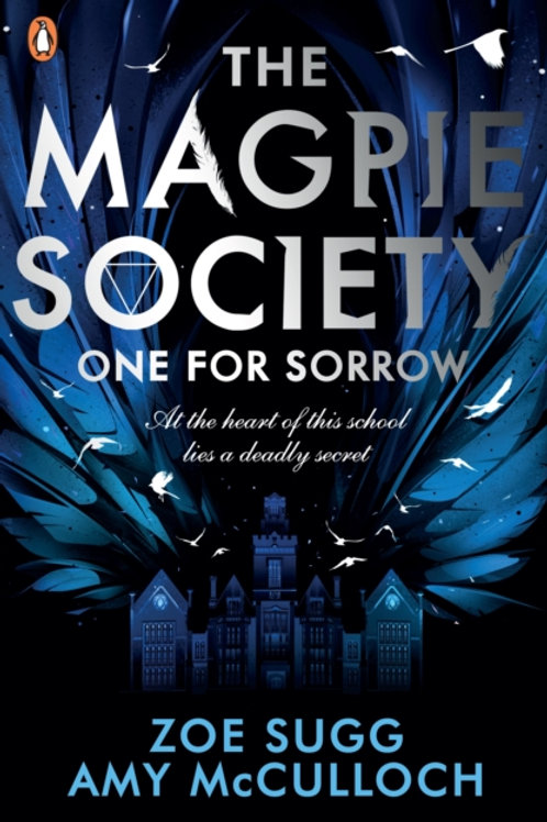 Amy McCulloch and Zoe Sugg - The Magpie Society: One For Sorrow (AGE 12+)