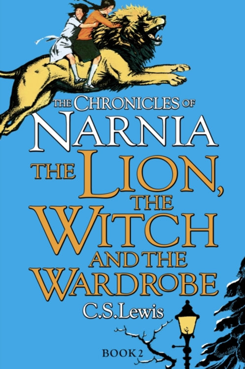 C.S. Lewis - The Lion, the Witch and the Wardrobe (AGE 9+) (2nd In Series)