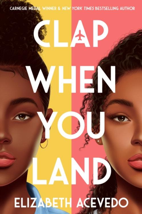 Elizabeth Acevedo - Clap When You Land (AGE 13+)
