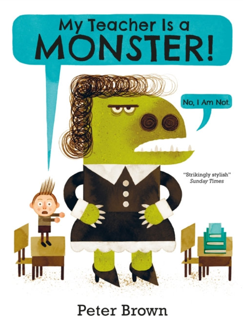 Pete Brown - My Teacher Is A Monster! (No, I Am Not) (AGE 3+)