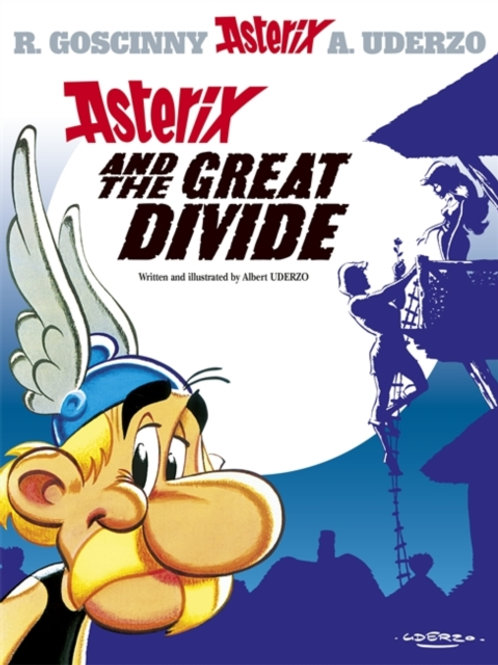 Rene Goscinny - Asterix And The Great Divide (AGE 8+) (No. 25)