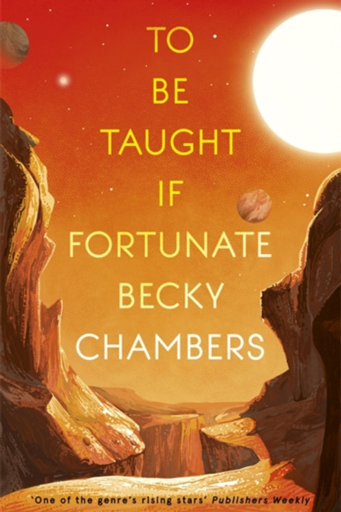 Becky Chambers - To Be Taught, If Fortunate : A Novella