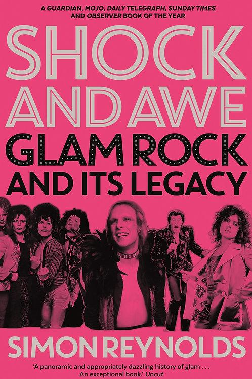 Simon Reynolds - Shock And Awe: Glam Rock And Its Legacy