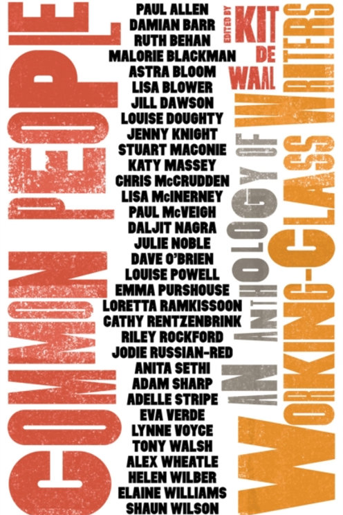 Kit de Waal - Common People : An Anthology Of Working-Class Writers