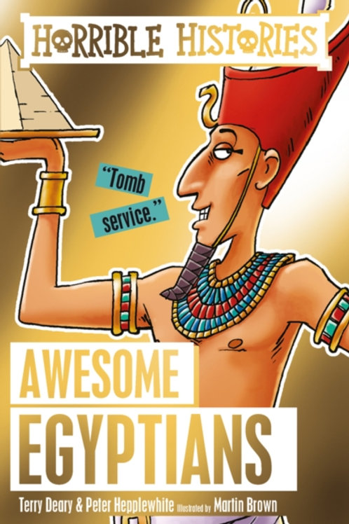 Terry Deary - Horrible Histories : Awesome Egyptians (AGE 7+)