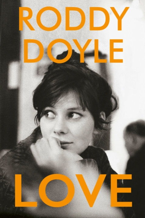 Roddy Doyle - Love (HARDBACK)