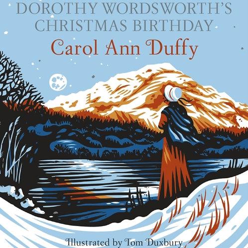 Carol Ann Duffy - Dorothy Wordsworth's Christmas Birthday (HARDBACK)