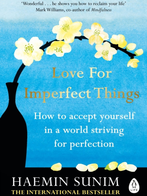Haemin Sunim - Love for Imperfect Things : Accept Yourself . . .