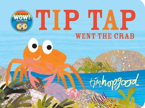 Tim Hopgood - TIP TAP Went The Crab (AGE 0-3) (HARDBACK)