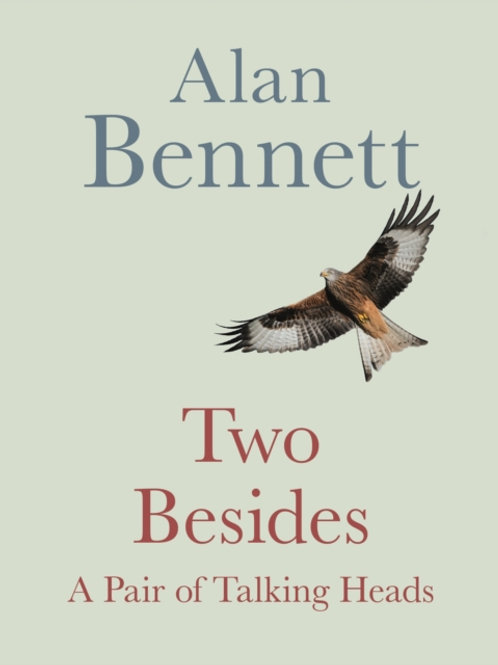 Alan Bennett - Two Besides : A Pair Of Talking Heads (SIGNED BOOKPLATE EDITION)