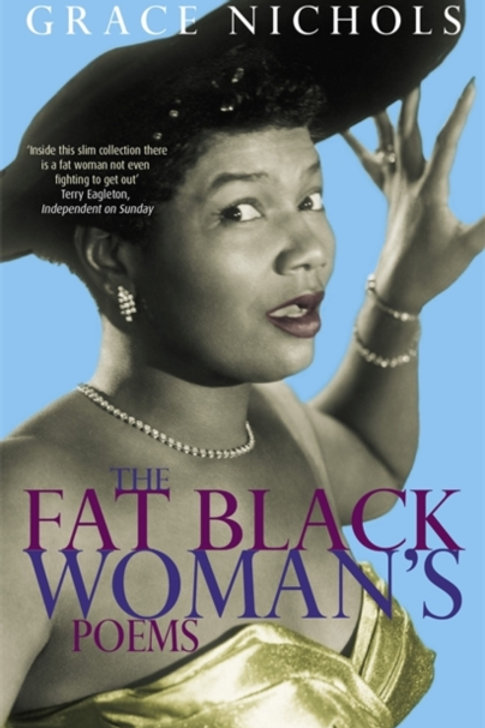 Grace Nichols - The Fat Black Woman's Poems