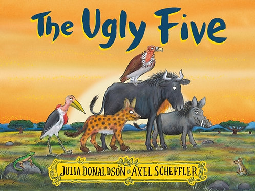 Julia Donaldson - The Ugly Five  (AGE 3+)