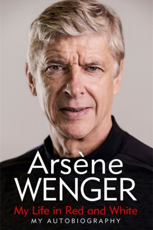 Arsene Wenger - My Life In Red And White (SIGNED COPY) (HARDBACK)