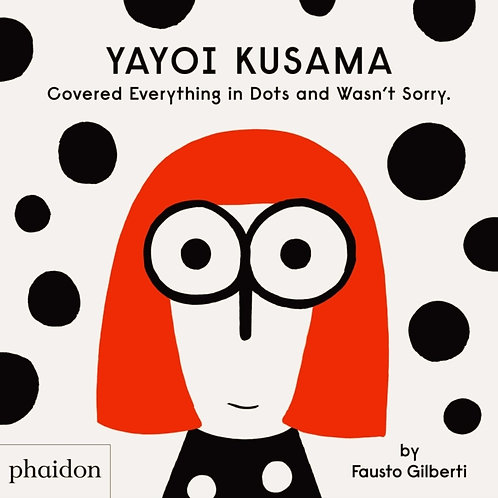 Fausto Gilberti - Yayoi Kusama Covered Everything In Dots And Wasn't Sorry (4+)