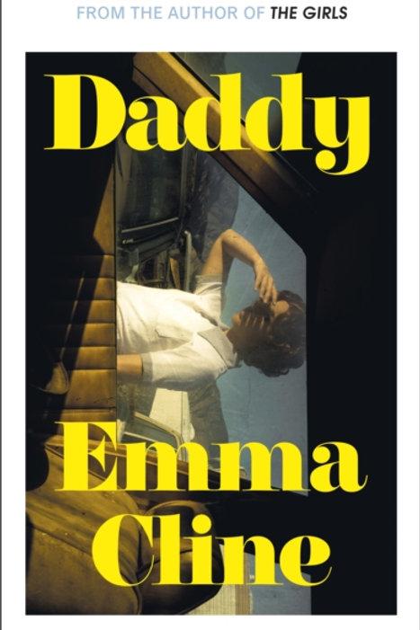 Emma Cline - Daddy (HARDBACK)
