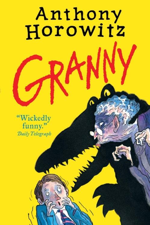Anthony Horowitz - Granny (AGE 8+)