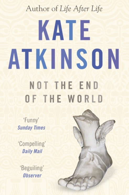 Kate Atkinson - Not The End Of The World