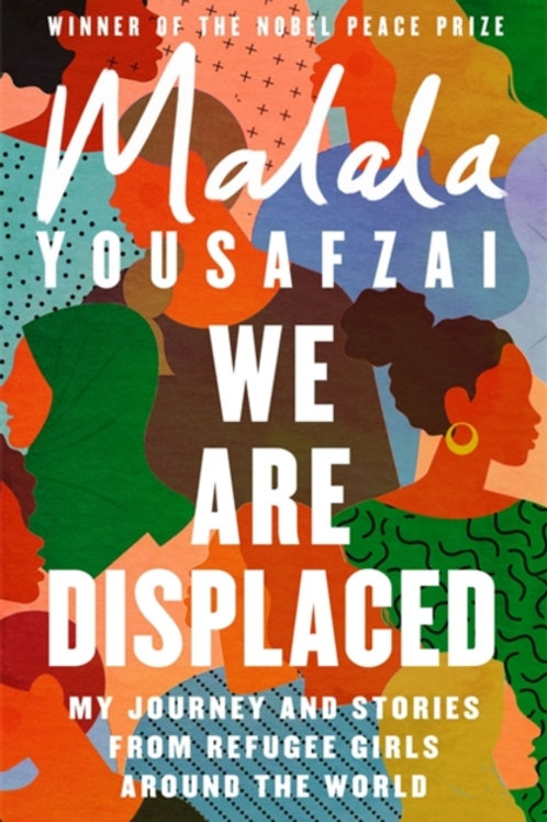 Malala Yousafzai - We Are Displaced : My Journey And Stories From Refugee Girls