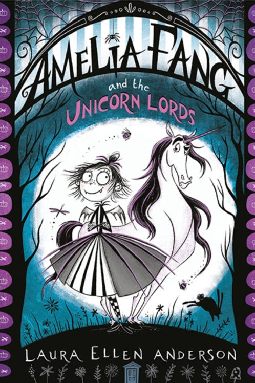 Laura Ellen Anderson - Amelia Fang And The Unicorn Lords (AGE 7+) (2nd In Series