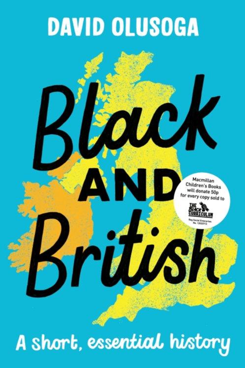 David Olusoga - Black And British : A Short, Essential History (AGE 8+)