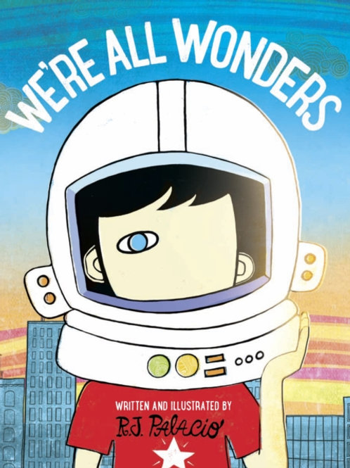 R J Palacio - We're All Wonders (AGE 4+)