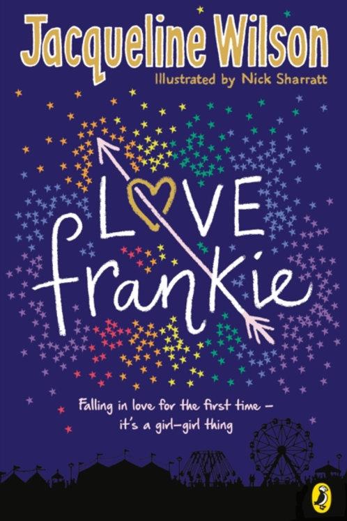 Jacqueline Wilson - Love Frankie (AGE 12+)