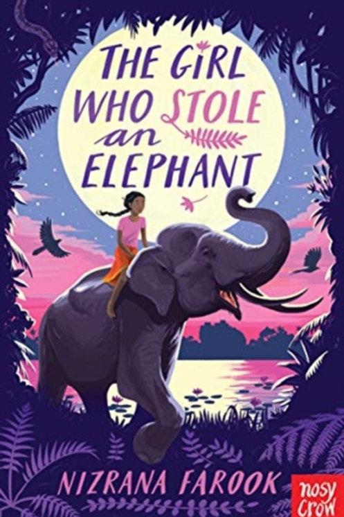 Nizrana Farook - The Girl Who Stole An Elephant (AGE 9+)
