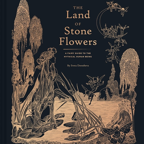 Sveta Dorosheva - The Land Of Stone Flowers : A Fairy Guide . . . (HARDBACK)