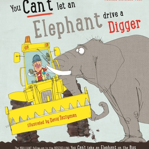 Patricia Cleveland-Peck - You Can't Let An Elephant Drive A Digger